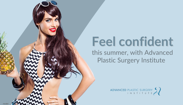 Feel confident this summer with Advanced Plastic Surgery Institute